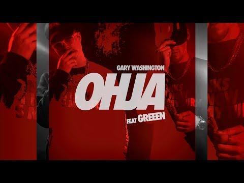 Gary Washington ft. GReeeN - OHJA (Official Video)