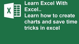 Learn how to create charts and save time tricks in excel