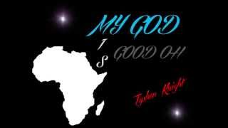NEW AFRICAN-SOCA GOSPEL MUSIC 2015 | My God is Good Oh