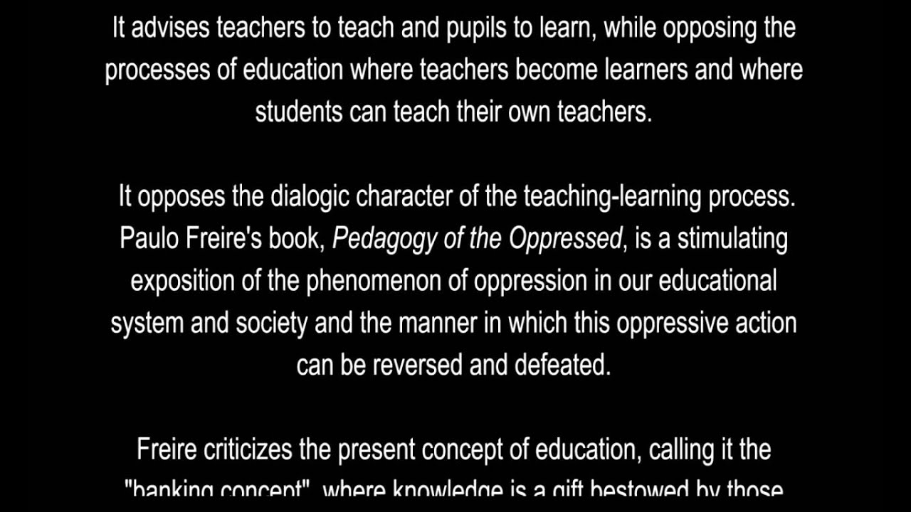 paulo freieres views on using the banking concept of education Paulo freire: the banking method vs problem-solving education: rey del sol 4,731 views 9:01 banking concept of education - paulo freire.