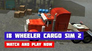 18 Wheeler Cargo Simulator 2 · Game · Gameplay