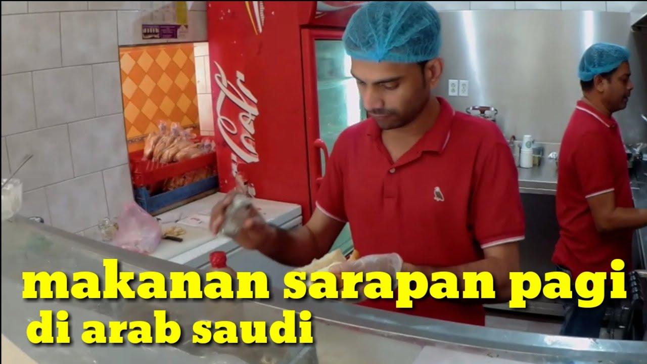 Makanan Sarapan Pagi Di Arab Saudi Youtube