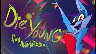 Die Young [Kesha] Fan Animated Music Video [VivziePop Dedication]