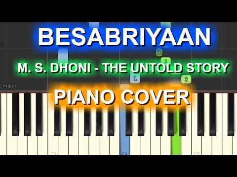 Besabriyaan  Piano Cover|M. S. DHONI - THE...
