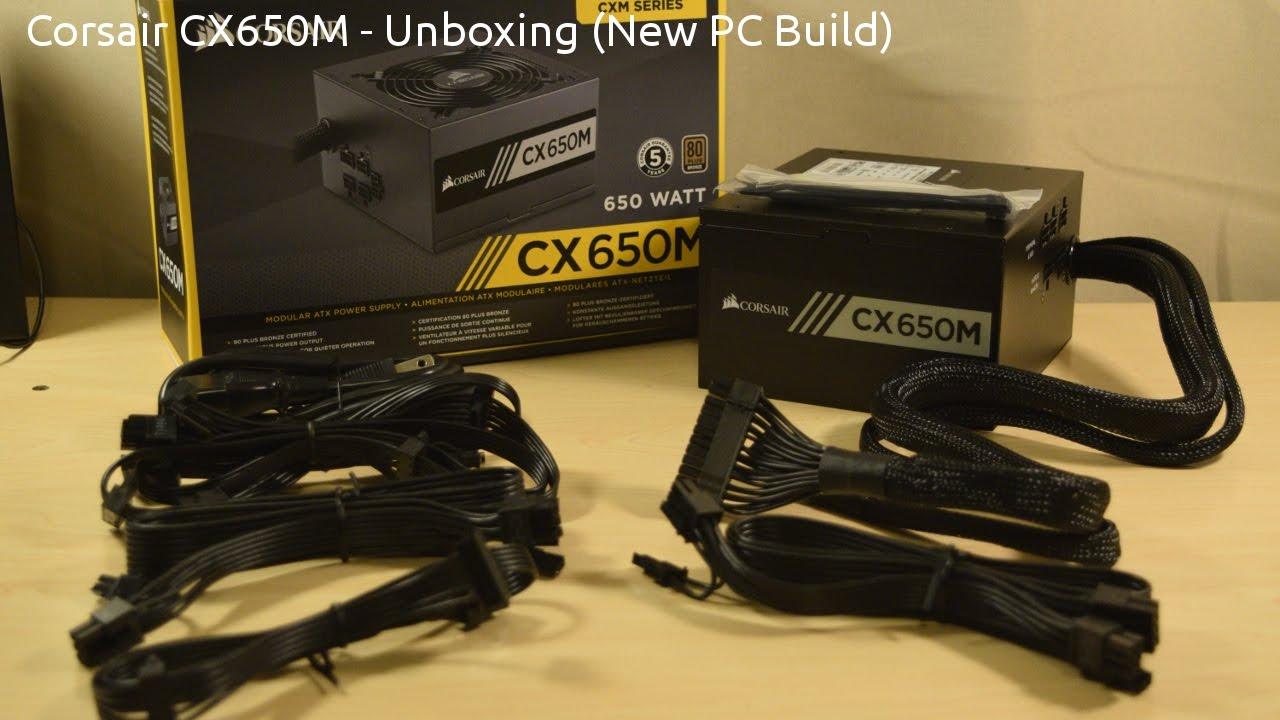 Corsair CX650M Unboxing - New PC Build