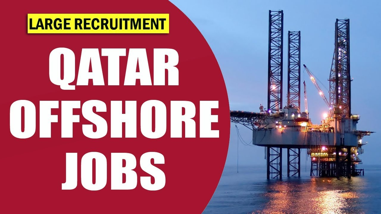 QATAR OFFSHORE JOB | LARGE RECRUITMENT | OIL AND GAS JOBS QATAR ...