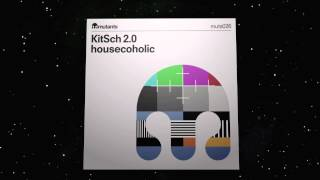 "Kitsch2.0 ""Housecoholic"" Original Mix"
