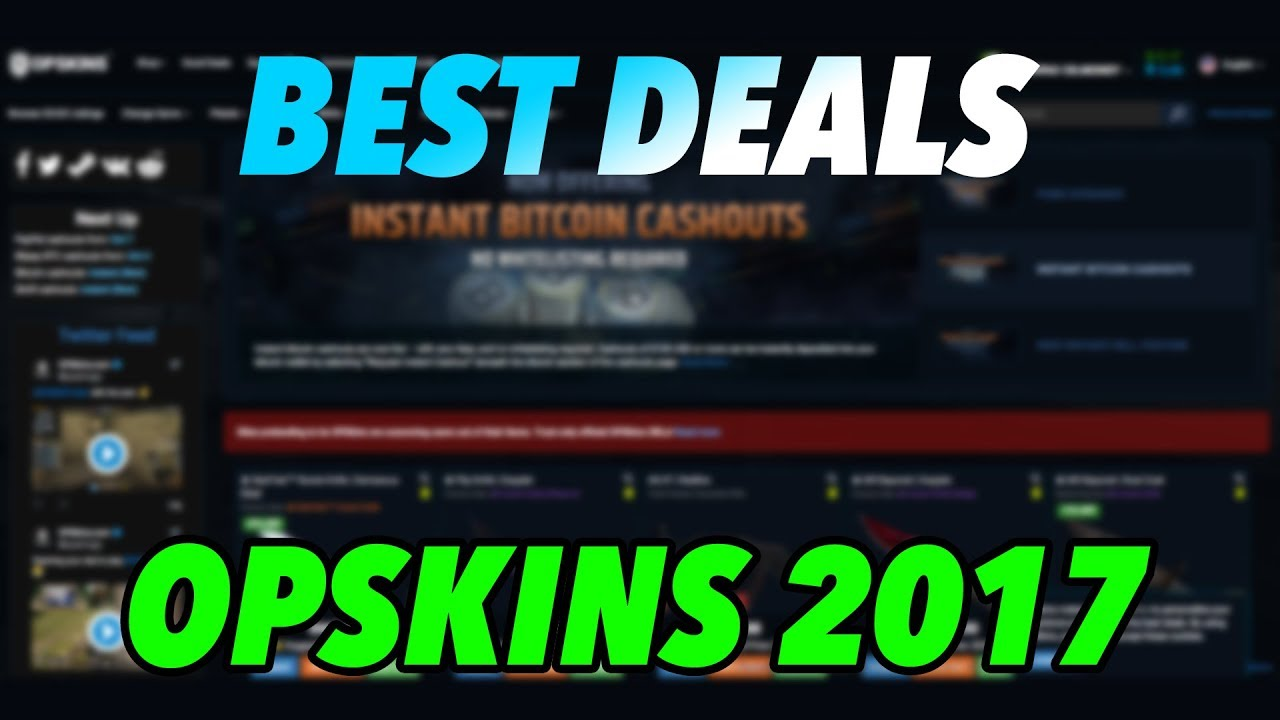 how to get the best deals on opskins 2017 youtube