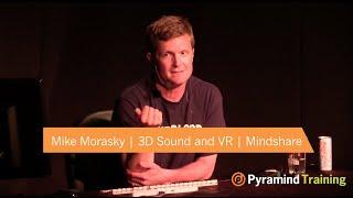 Mike Morasky | 3D Sound and Virtual Reality | MindShare