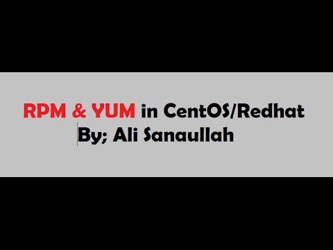 RPM & YUM in CentOS/Redhat 6.x By Ali Sanaullah