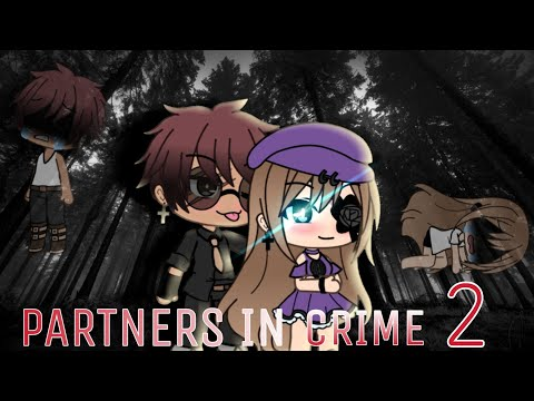 •Partners In Crime 2• ~ Gacha Life Movie