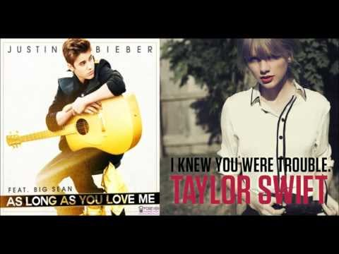 Justin Bieber As long as you love me / Taylor Swift I knew you were trouble (REMIX)