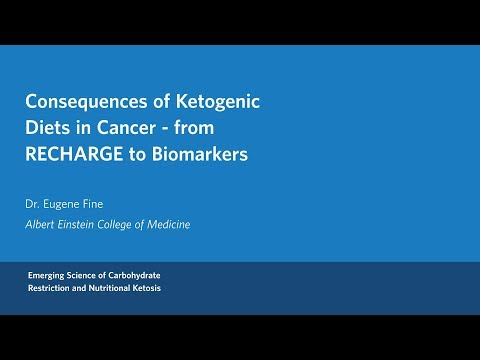 Dr.  Eugene Fine - Consequences of Ketogenic Diets in Cancer – from RECHARGE to Biomarkers