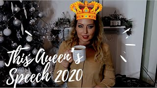 THIS QUEEN'S SPEECH 2020 | 2020 REFLECTIONS | THOUGHTS 2021-Tanya Louise