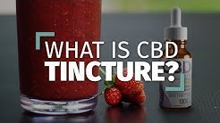 CBD Tinctures | Everything You Need to Know [Complete Guide]