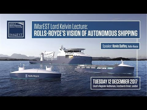 Lord Kelvin Lecture - Rolls Royce's vision of autonomous shipping