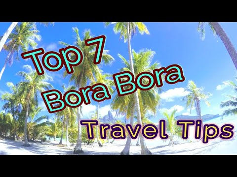 Bora Bora, Top 7 Travel Tips