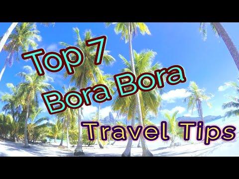 Bora Bora, Top 7 Travel Tips
