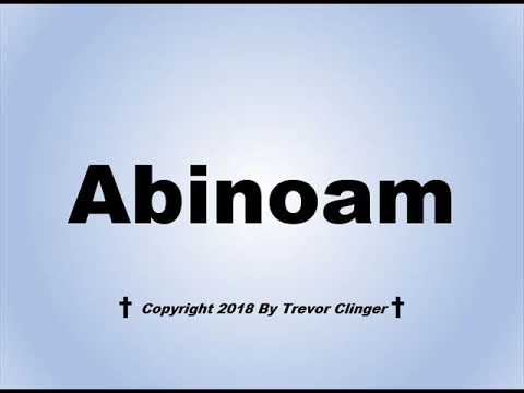 How To Pronounce Abinoam