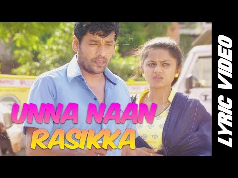 Unna Naan Rasikka - Lyric Video | Kurangu Bommai | B. Ajaneesh Loknath | Vidharth, Bharathiraja