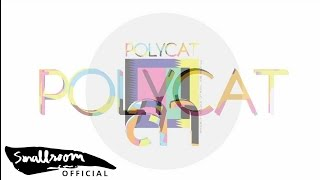 POLYCAT - ลา [Official Single]