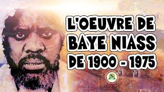 TOUT SUR L'OEUVRE DE BAYE NIASS DE 1900 A 1975