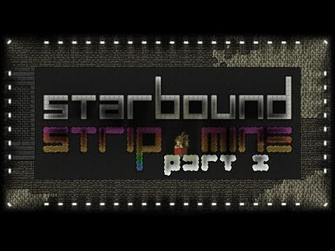 Starbound:  Strip mining a whole planet, excerpt, part 1 of 2.