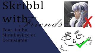 Skribbl sur Les Légendaires || feat. Luihu, MimiLayLee + Cie