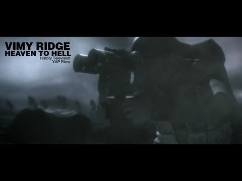 Vimy Ridge Heaven to Hell - Full Documentary