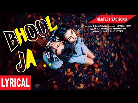 BHOOL JA BY ALTAAF #LATEST HINDI SAD SONG 2017 #VERY HEARTBREAKING SONG #AFFECTION MUSIC RECORDS