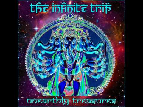 The Infinite Trip - Unearthly Treasures (Full Album 2017)