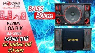 [ Test ] Loa BIK 968 Bass 30cm mới về nghe cực phê, Giá cực êm, Bass 30cm, 2 mid, 2 treble Tập 2