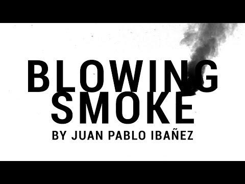 Blowing Smoke by Juan Pablo