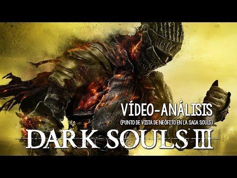 Vídeo-Análisis/Review | DARK SOULS III, opinión (tras 25 horas) de un novato en la franquicia Souls