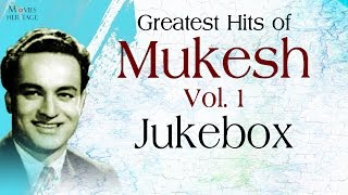 Greatest Hits Of Mukesh - Vol.1 || Old Hindi Songs || Jukebox