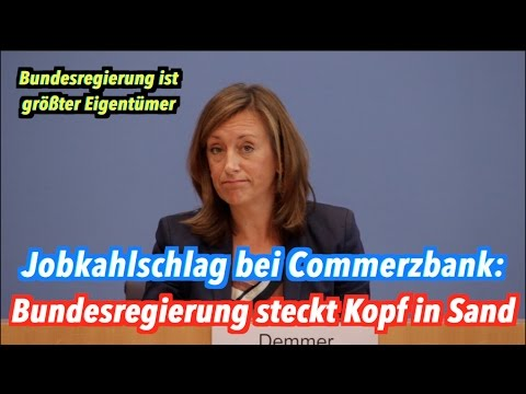 Commerzbank streicht fast 10.000 Jobs: Bundesregierung als größter Eigentümer ist sprachlos