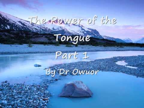 Prophet Dr Owuor - The Power of the Tongue Part 1