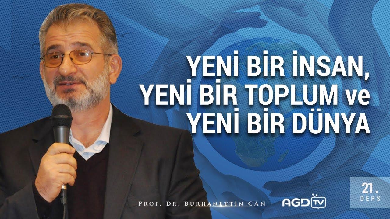 Prof. Dr. Burhanettin CAN Hocamızın | Yeni Bir İnsan, Yeni Bir ...