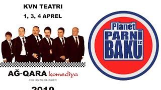 Ağ Qara Komediya - Planet Parni iz Baku (2010, Tam versiya)