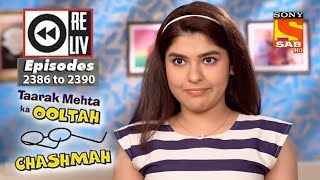Weekly Reliv - Taarak Mehta Ka Ooltah Chashmah - 22nd Jan  to 26th Jan 2018 - Episode 2386 to 2390