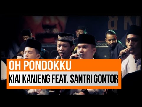 KIAI KANJENG FEAT. SANTRI GONTOR - OH PONDOKKU