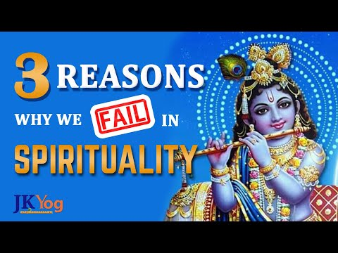 3 Reasons Why We Fail in Spirituality | Obstacles on the path of Devotion | Part 3