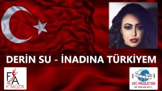 Derin Su - İnadına Türkiyem (Official Lyric Video)