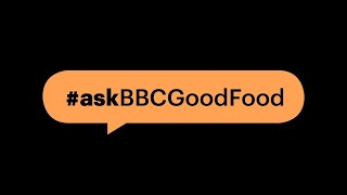 Live Q&A:  #AskBBCGoodFood - BBC Good Food