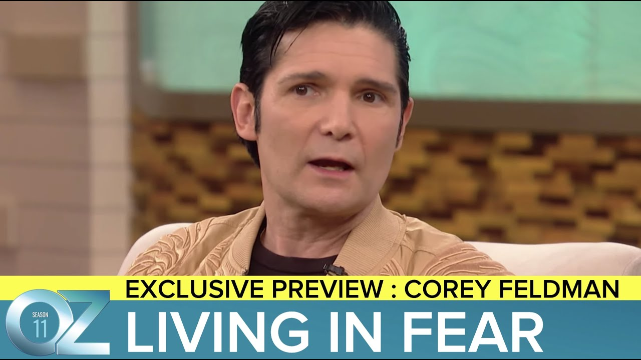 Dr. Oz and Corey Feldman On Living in Fear