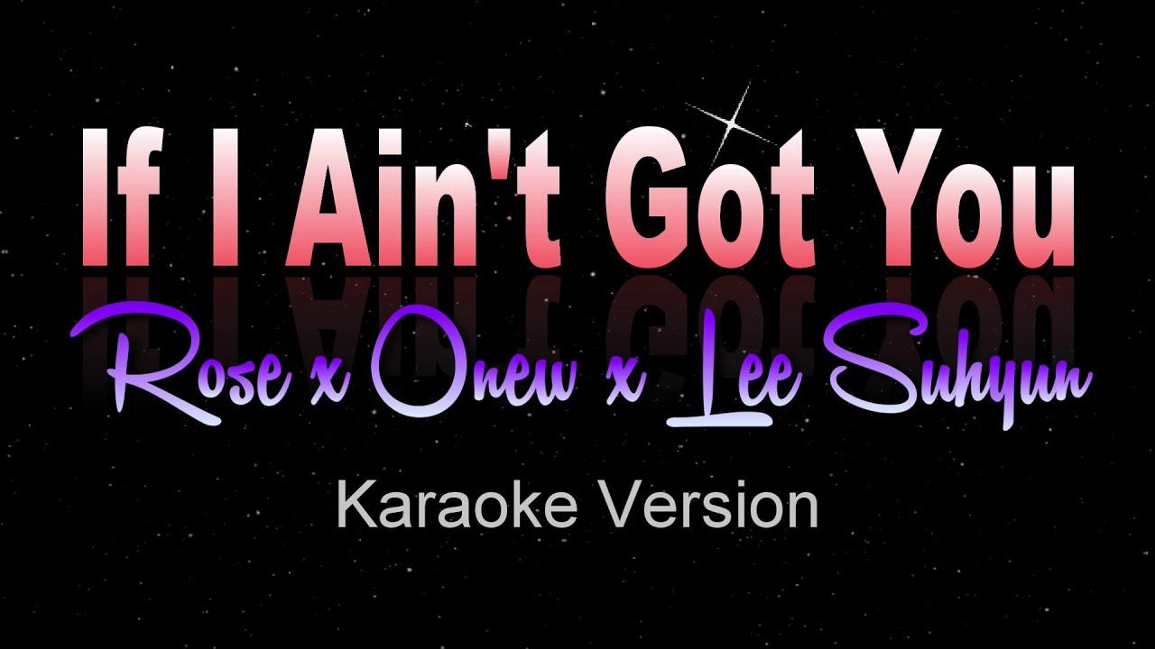 IF I AIN'T GOT YOU - ROSÉ x ONEW x LEE SUHYUN [Cover] Alicia Keys (Karaoke | Instrumental)