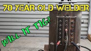 TFS: 70 Year Old Welder - Will it TIG?
