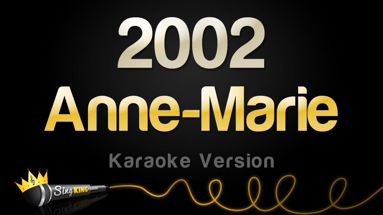 Download Anne Marie - 2002 (Karaoke Version)