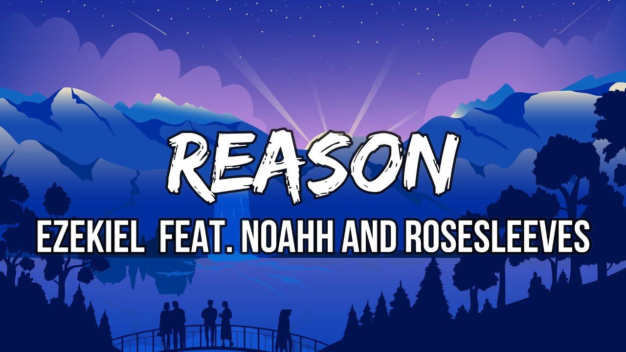 Ezekiel - Reason (Lyric Video) feat. Noahh and Rosesleeves