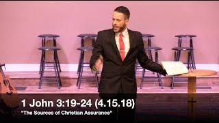 the sources of christian assurance 1 john 319 24 41518 pastor jordan rogers